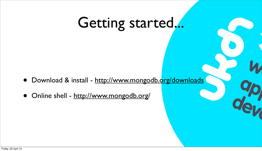 Getting started... • Download & install - http:...