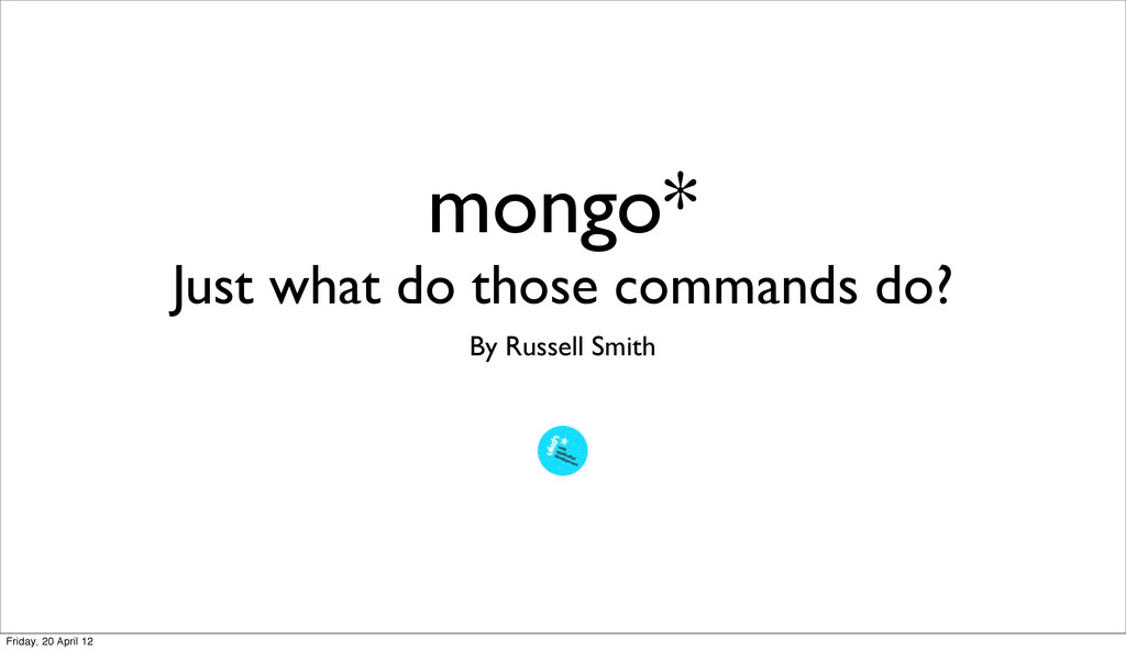 mongo* Just what do those commands do? By Russe...