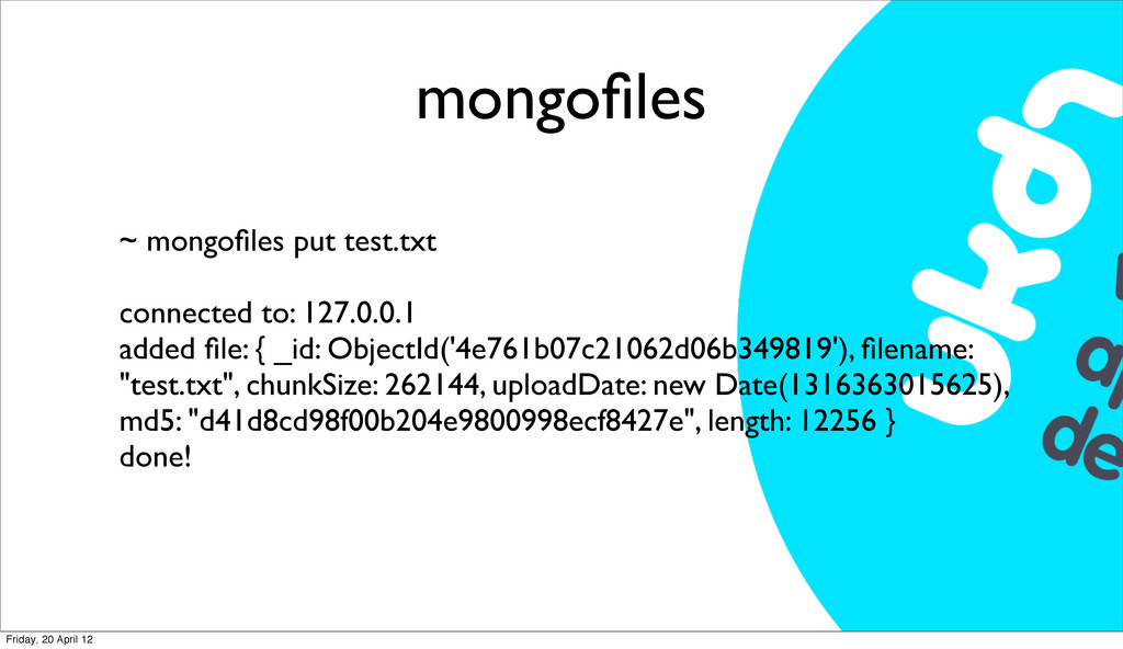 mongofiles ~ mongofiles put test.txt connected to...