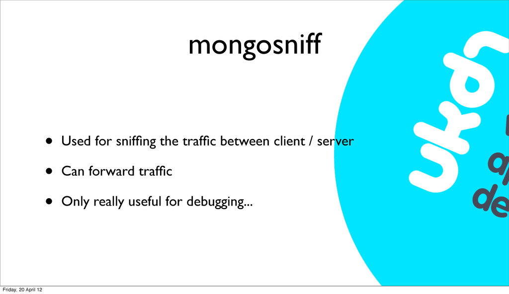 mongosniff • Used for sniffing the traffic betwee...