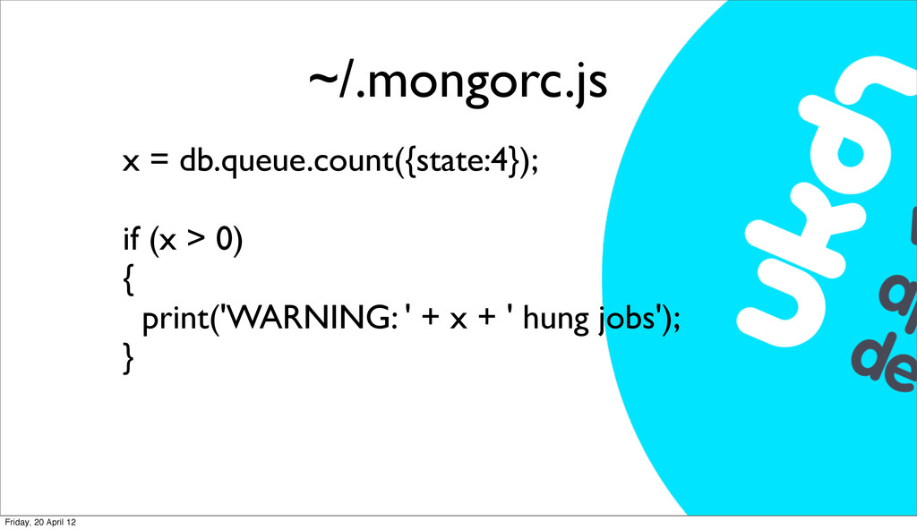 ~/.mongorc.js x = db.queue.count({state:4}); if...
