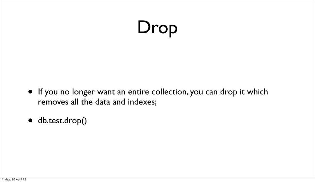 Drop • If you no longer want an entire collecti...