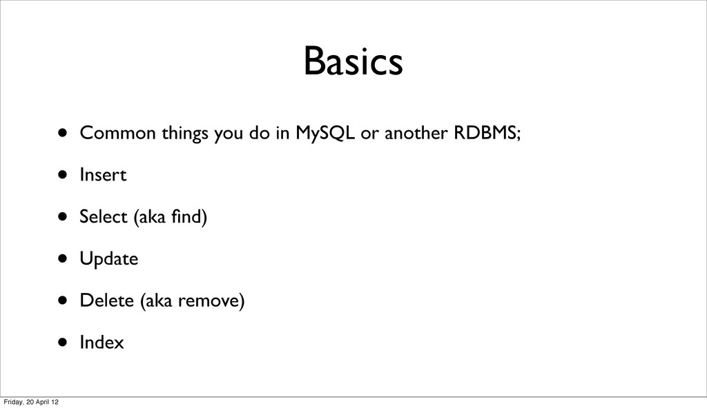 Basics • Common things you do in MySQL or anoth...