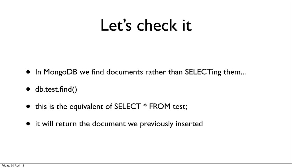 Let's check it • In MongoDB we find documents ra...
