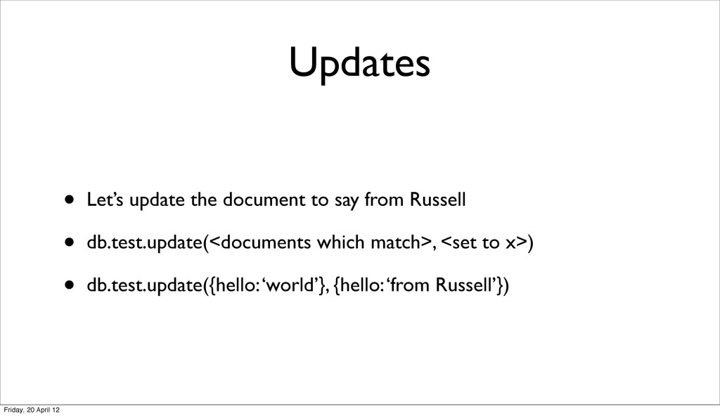 Updates • Let's update the document to say from...