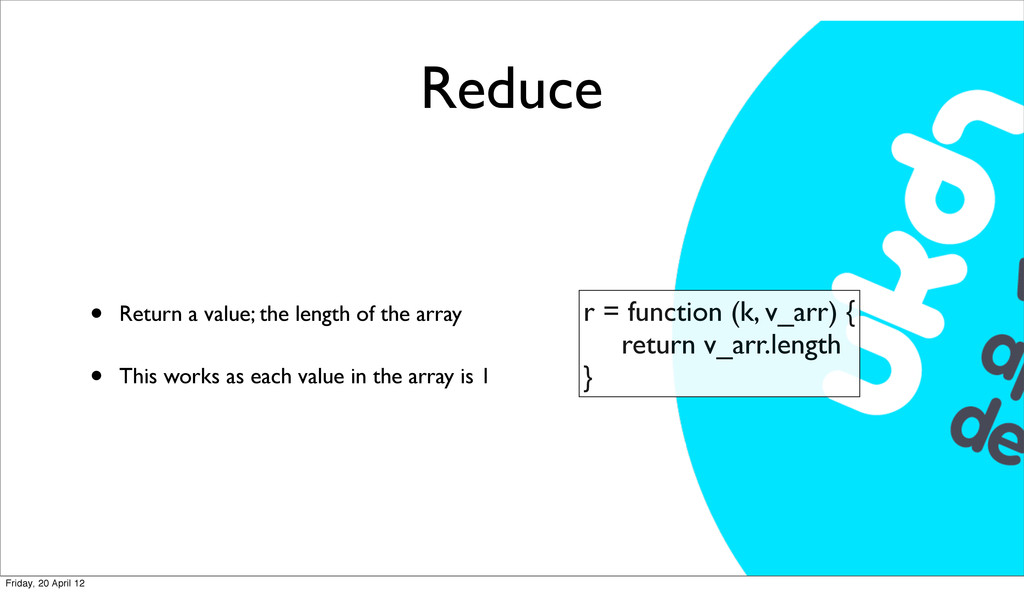 Reduce • Return a value; the length of the arra...