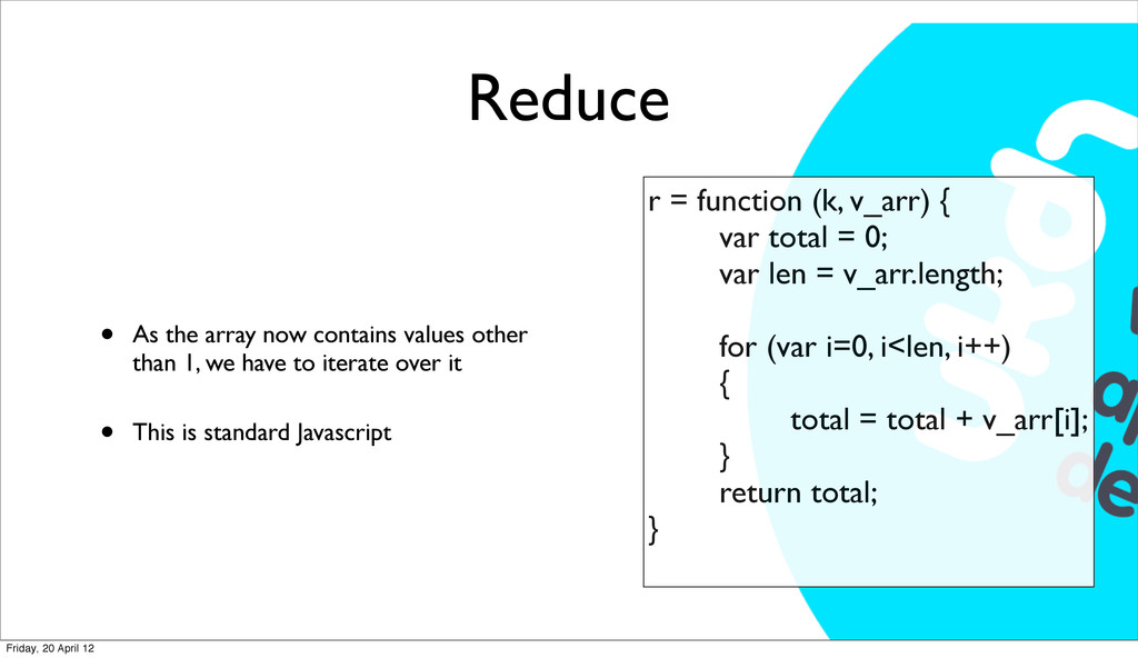 Reduce • As the array now contains values other...
