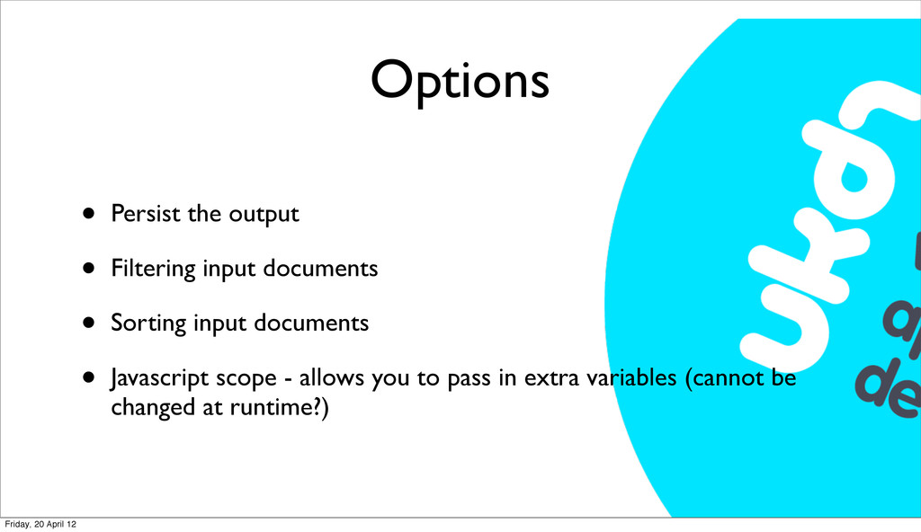 Options • Persist the output • Filtering input ...