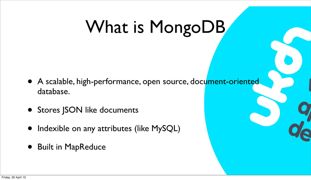 What is MongoDB • A scalable, high-performance,...