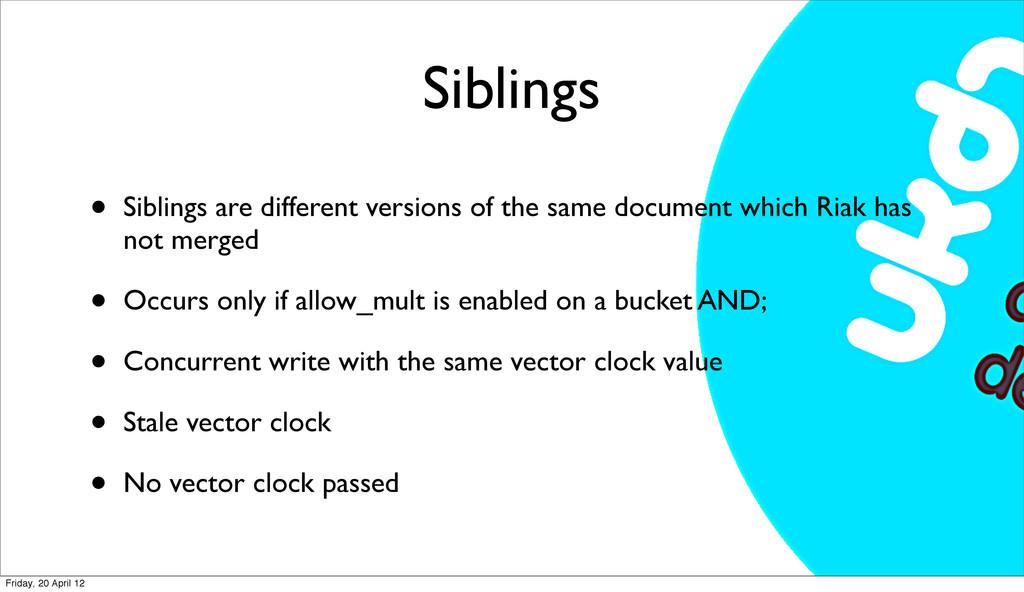 Siblings • Siblings are different versions of t...
