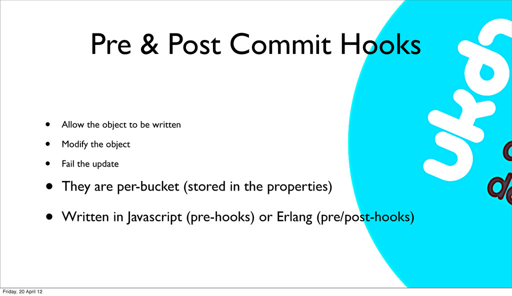 Pre & Post Commit Hooks • Allow the object to b...