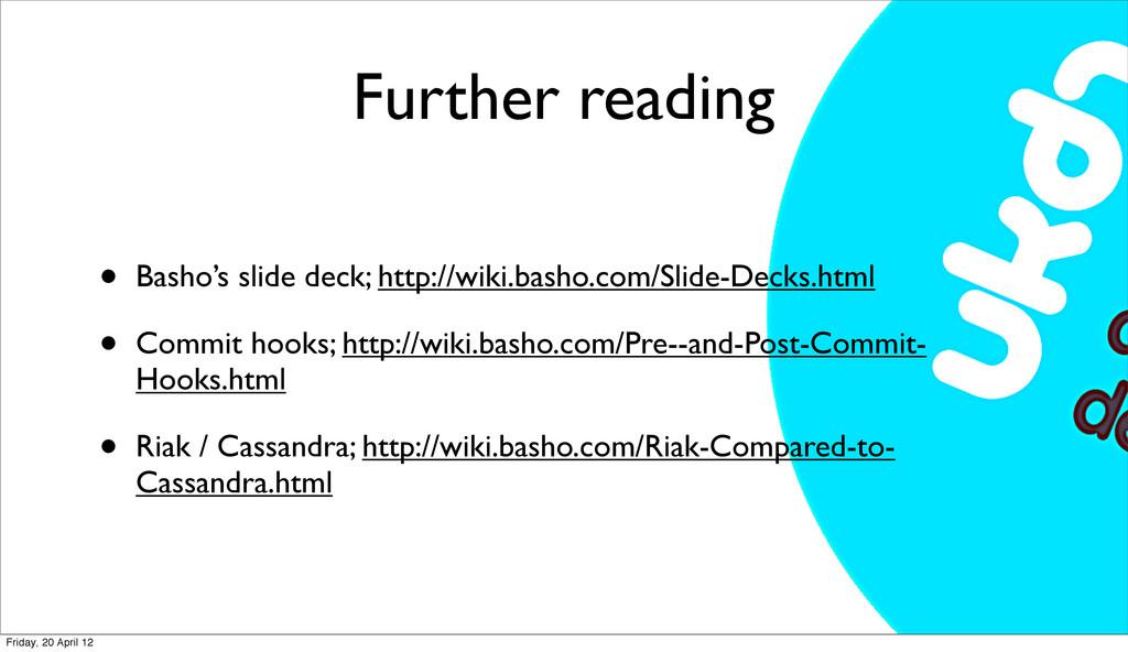 Further reading • Basho's slide deck; http://wi...