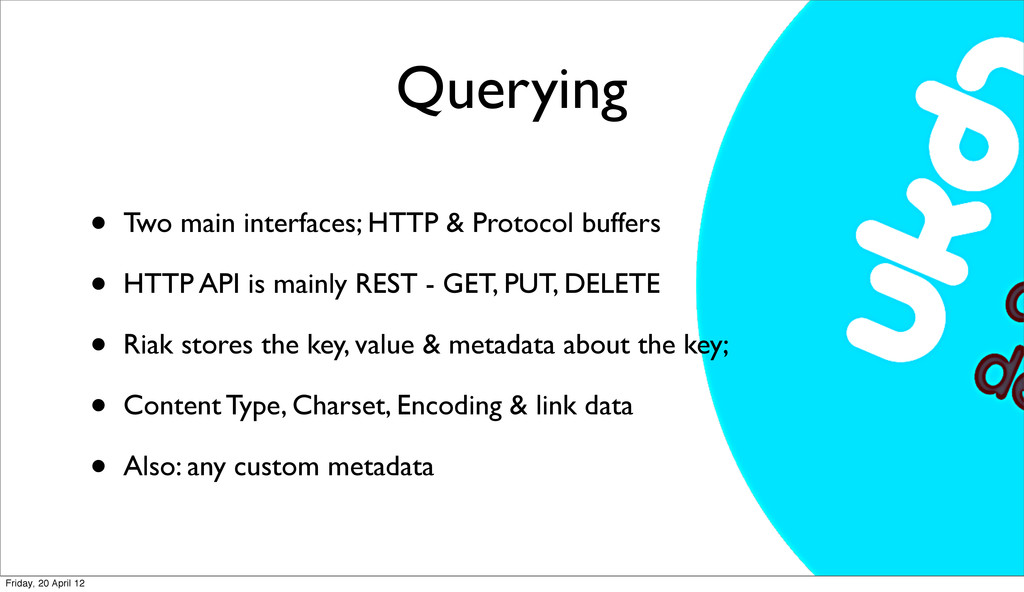 Querying • Two main interfaces; HTTP & Protocol...