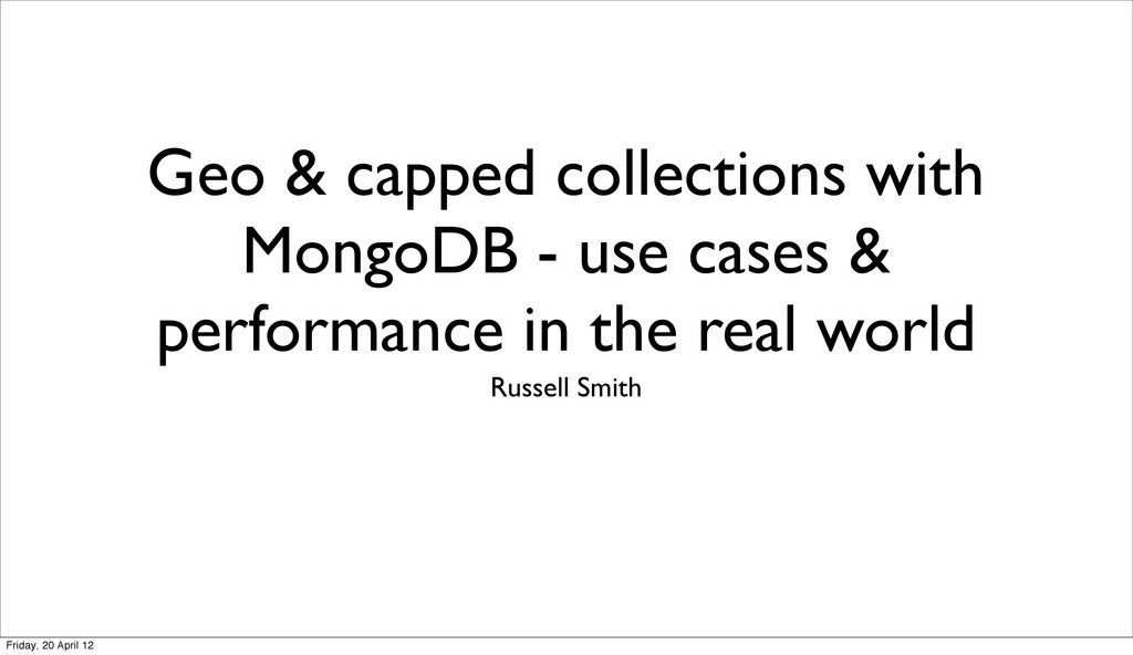 Geo & capped collections with MongoDB - use cas...