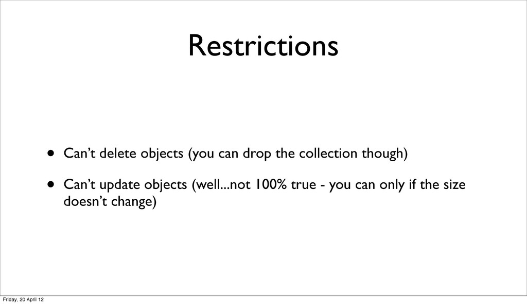 Restrictions • Can't delete objects (you can dr...