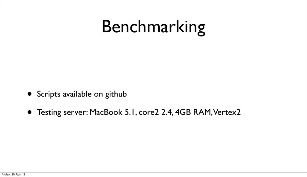Benchmarking • Scripts available on github • Te...