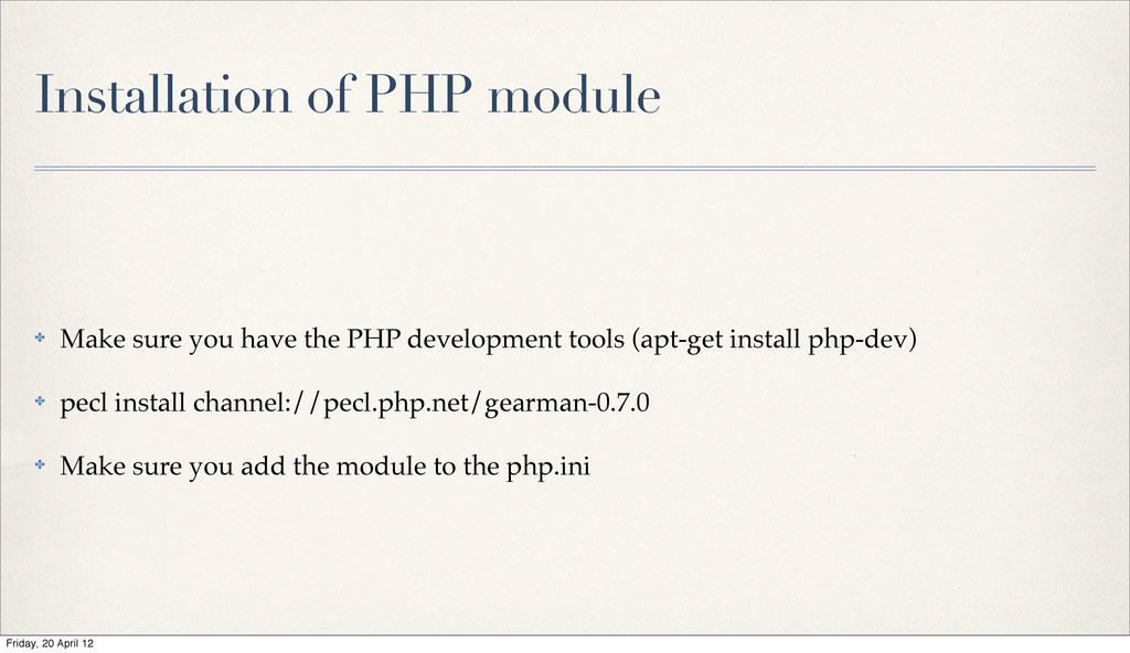 Installation of PHP module ✤ Make sure you have...
