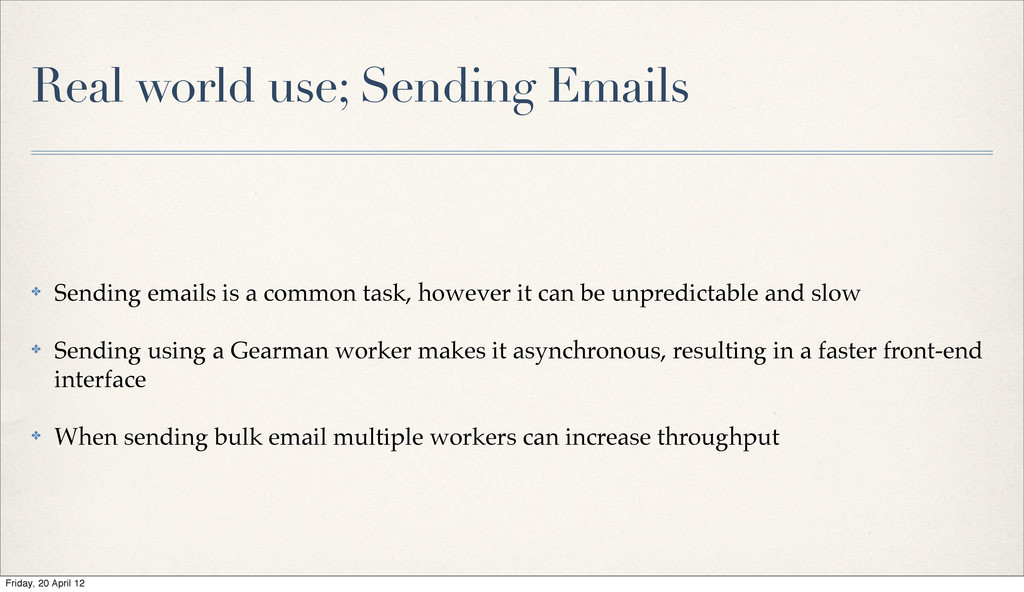 Real world use; Sending Emails ✤ Sending emails...