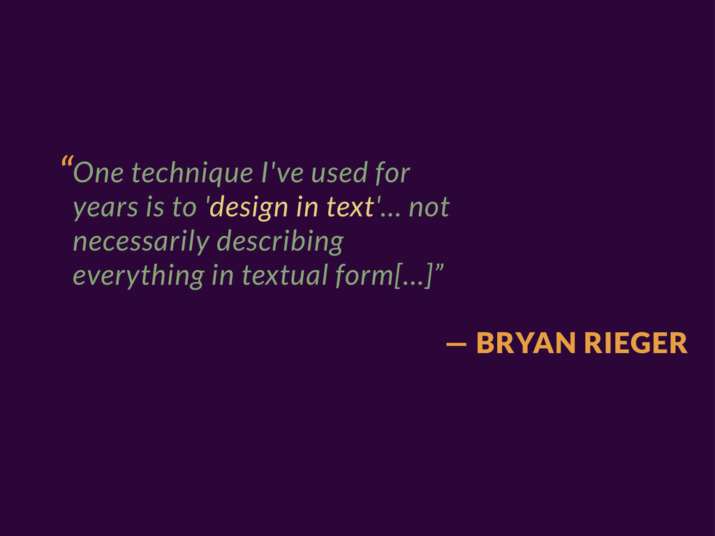 "— BRYAN RIEGER ""One technique I've used for yea..."