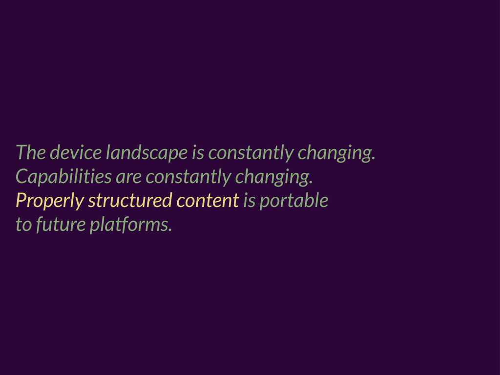 The device landscape is constantly changing. Ca...
