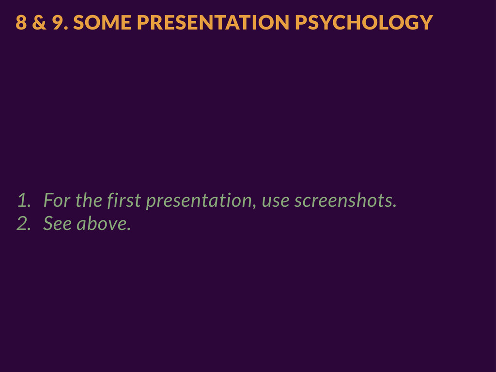 8 & 9. SOME PRESENTATION PSYCHOLOGY 1. For the ...