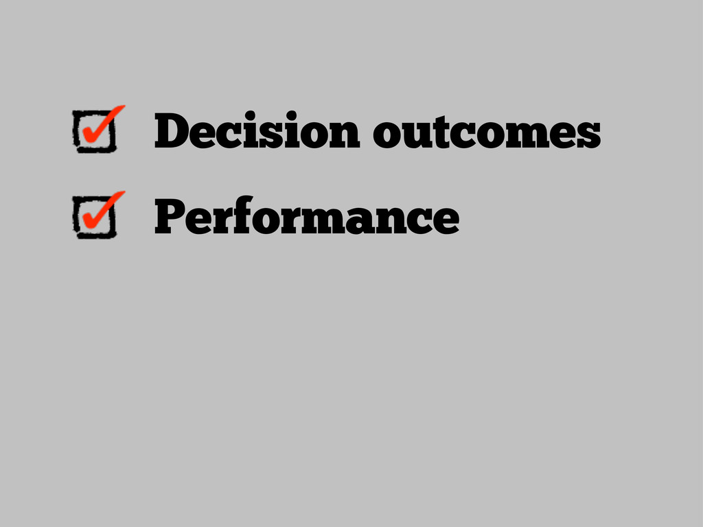 Decision outcomes Performance