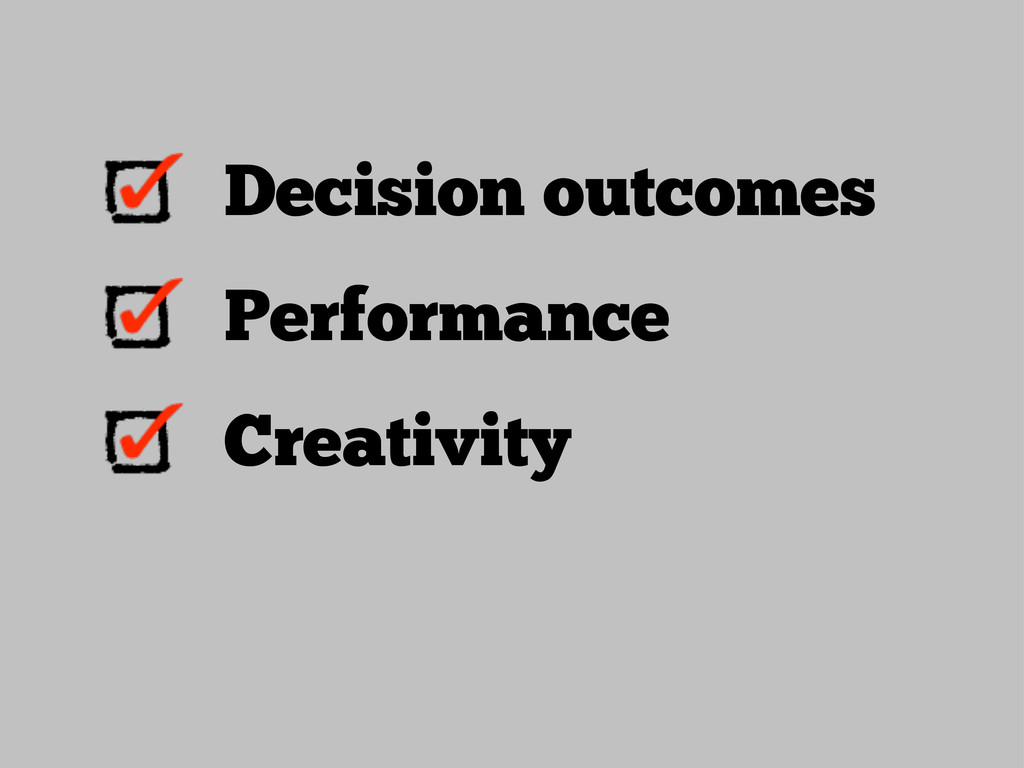 Decision outcomes Performance Creativity