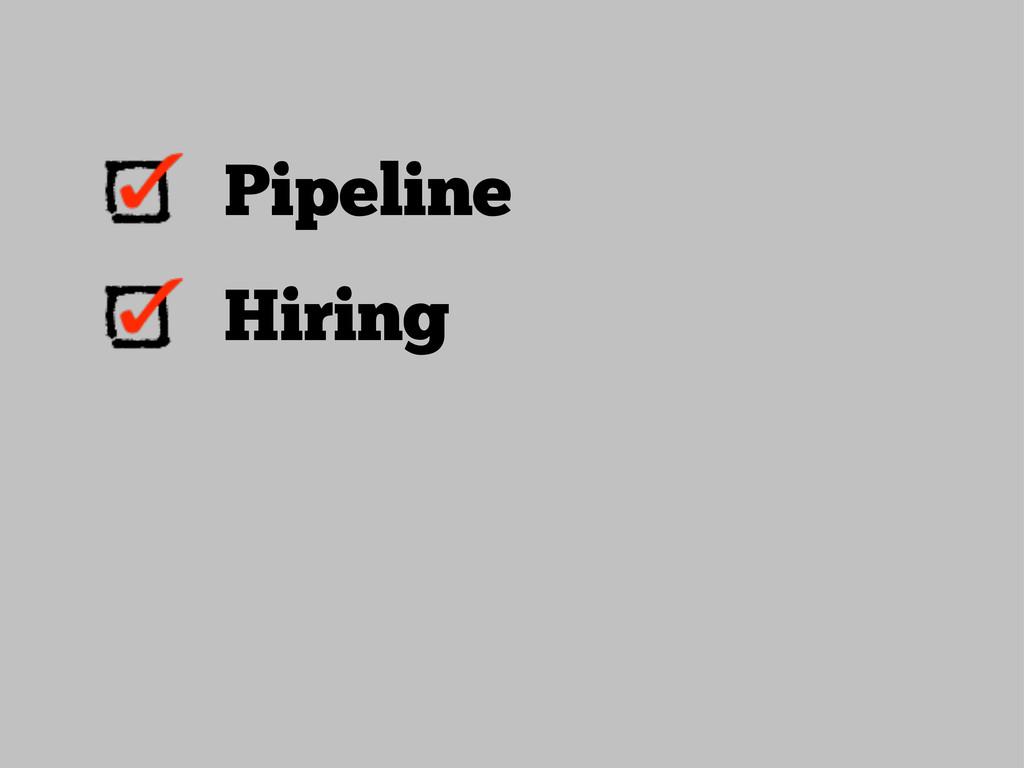 Pipeline Hiring
