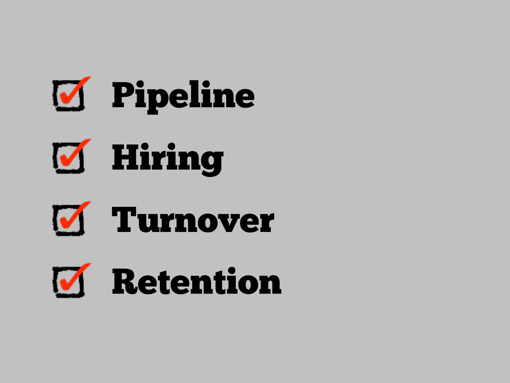 Pipeline Hiring Turnover Retention