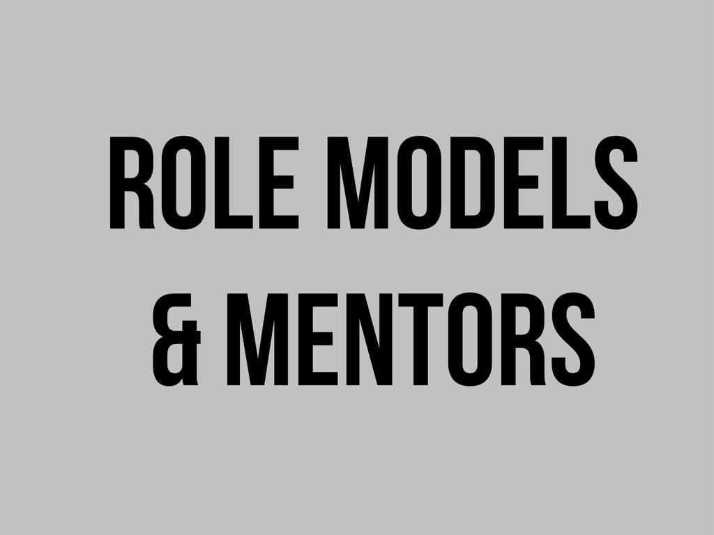Role models & mentors