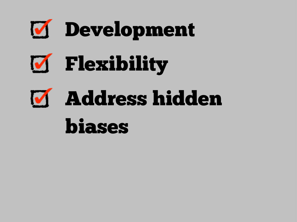 Development Flexibility Address hidden biases