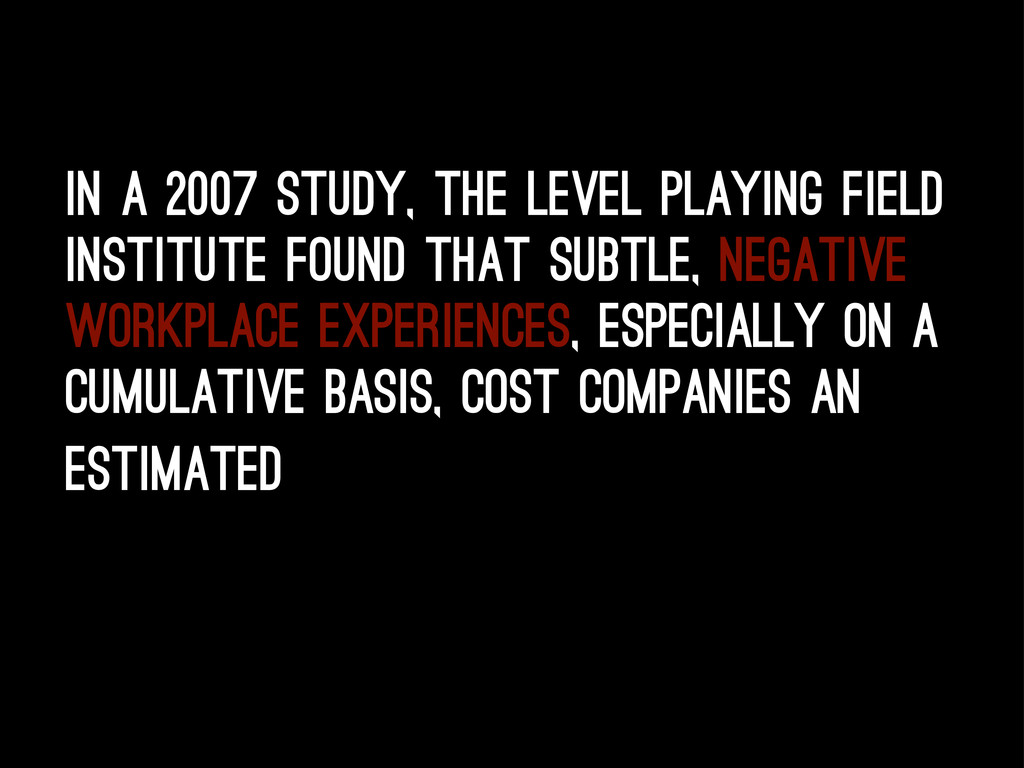 In a 2007 study, the Level Playing Field Instit...