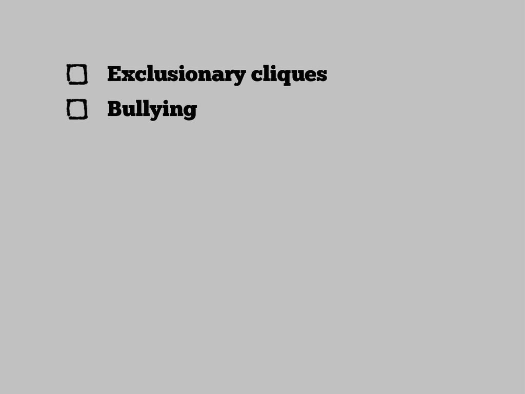 Exclusionary cliques Bullying