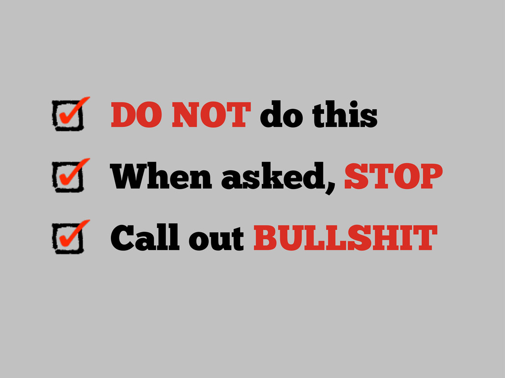 DO NOT do this When asked, STOP Call out BULLSH...