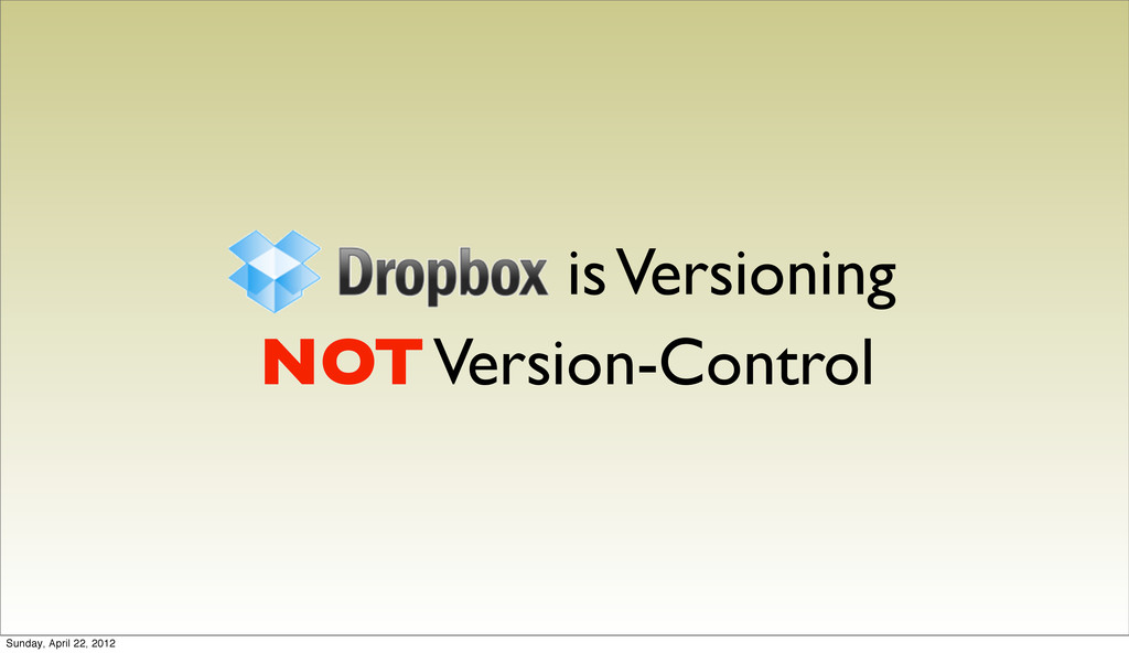 is Versioning NOT Version-Control Sunday, April...