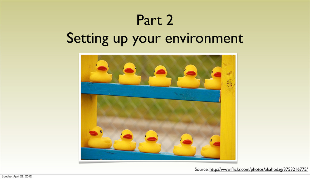 Part 2 Setting up your environment Source: http...