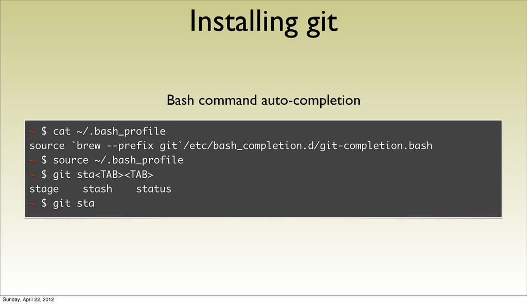 Installing git ~ $ cat ~/.bash_profile source `...