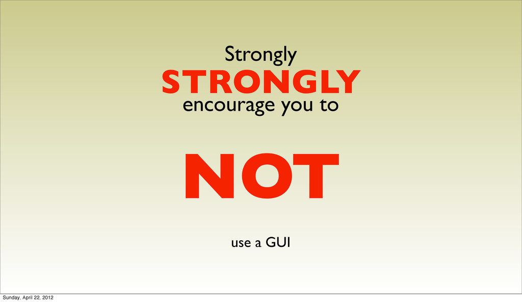 Strongly STRONGLY encourage you to NOT use a GU...