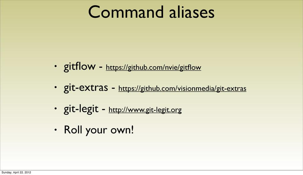 • gitflow - https://github.com/nvie/gitflow • git...