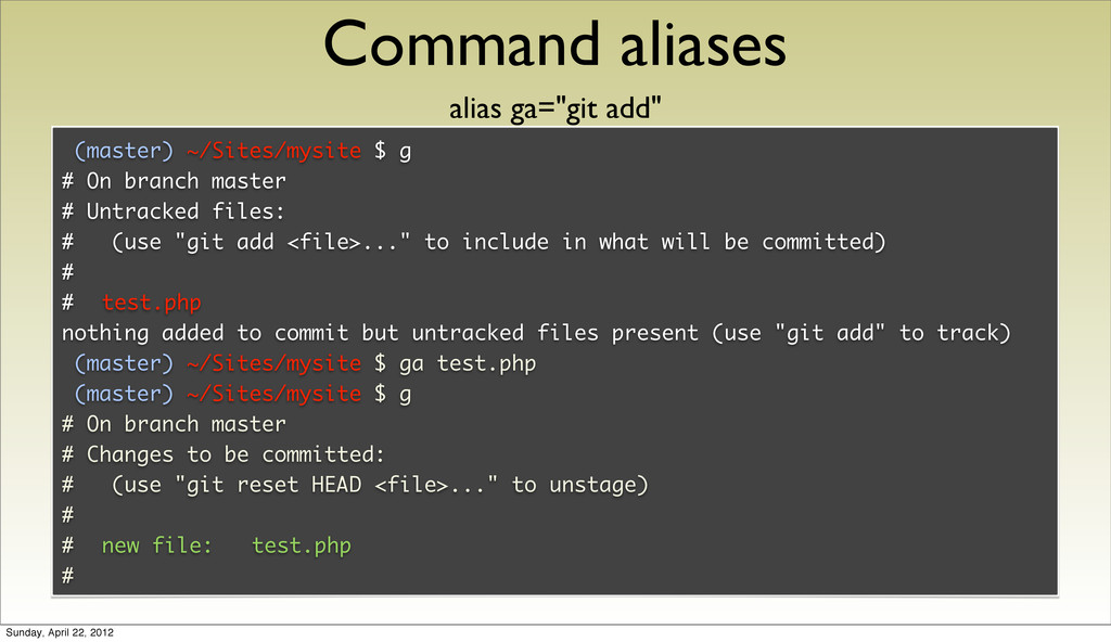 Command aliases (master) ~/Sites/mysite $ g # O...