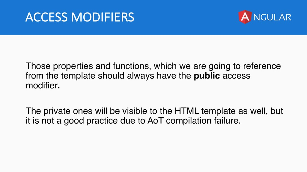 ACCESS MODIFIERS Those properties and functions...
