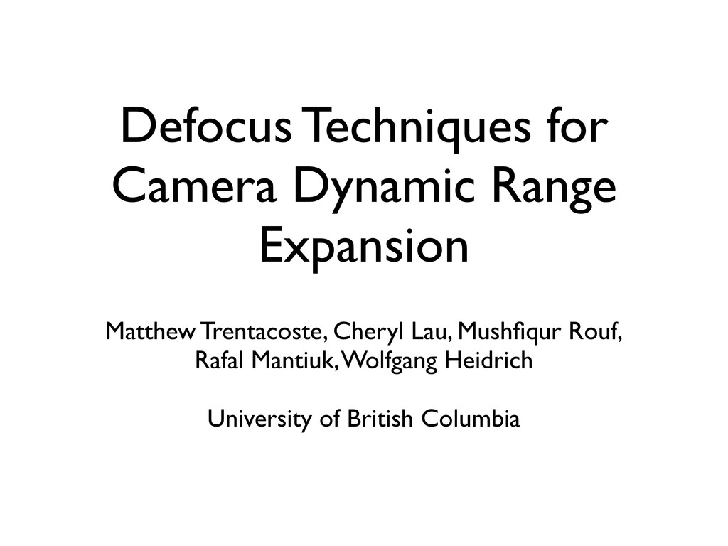 Defocus Techniques for Camera Dynamic Range Exp...