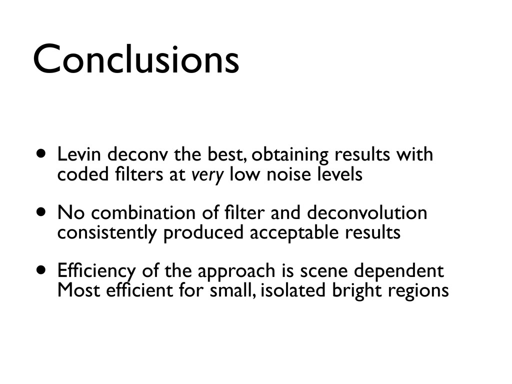 Conclusions • Levin deconv the best, obtaining ...