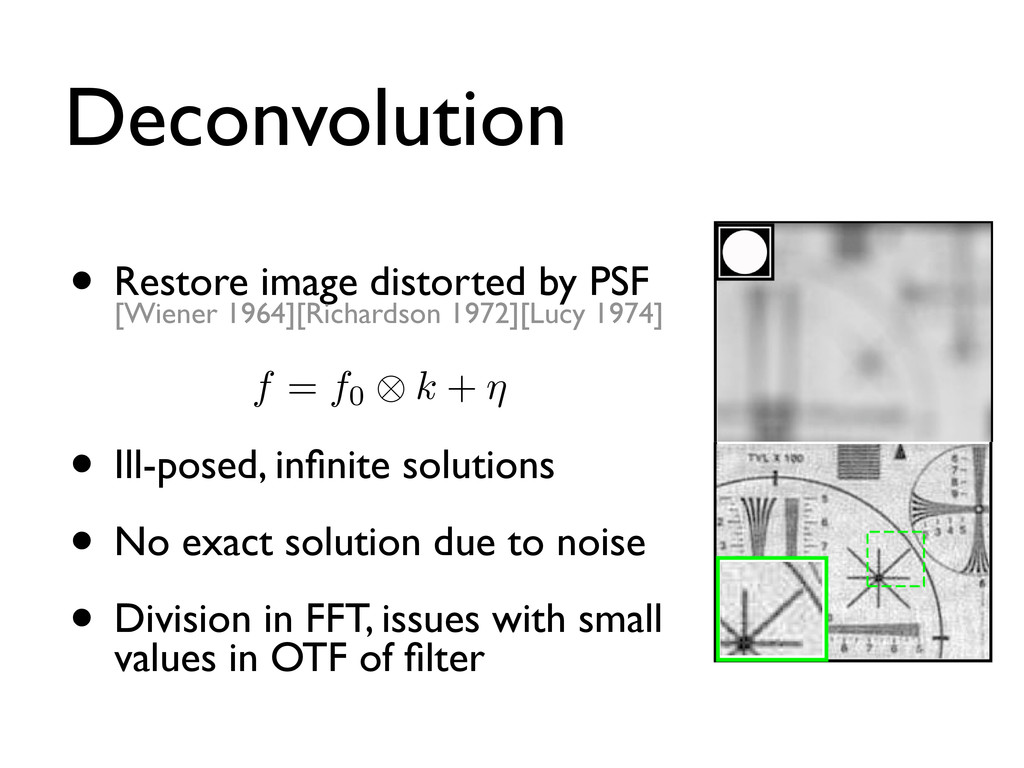 Deconvolution • Restore image distorted by PSF ...