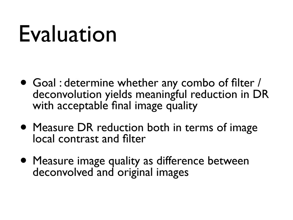 Evaluation • Goal : determine whether any combo...