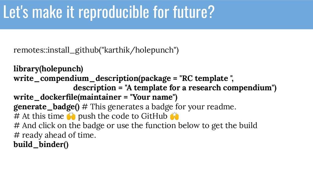 "remotes::install_github(""karthik/holepunch"") li..."