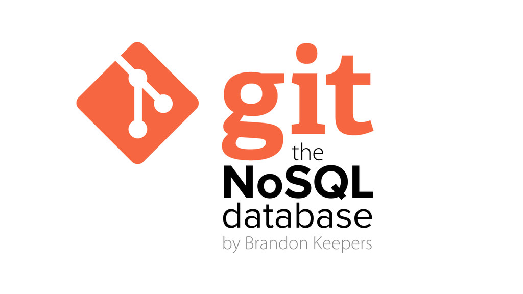 NoSQL database the by Brandon Keepers