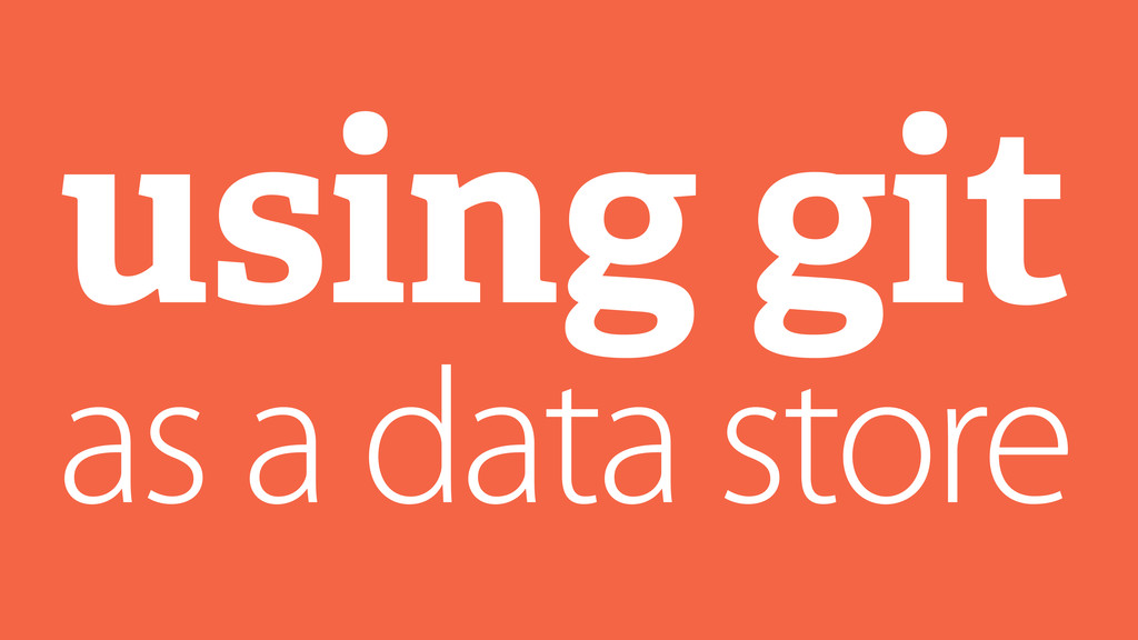 using git as a data store