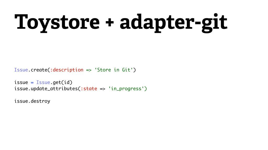 Toystore + adapter-git Issue.create(:descriptio...
