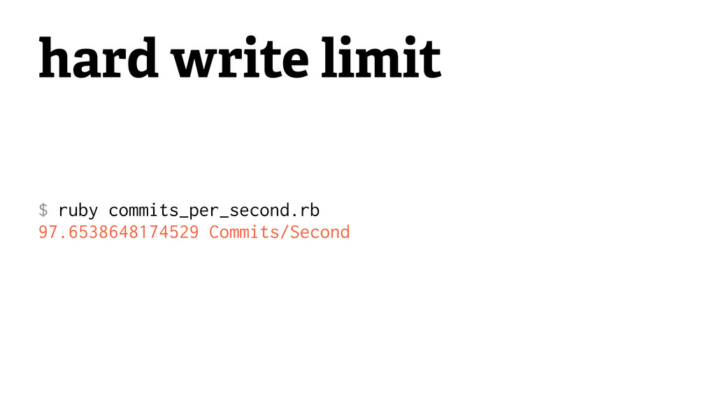 hard write limit $ ruby commits_per_second.rb 9...